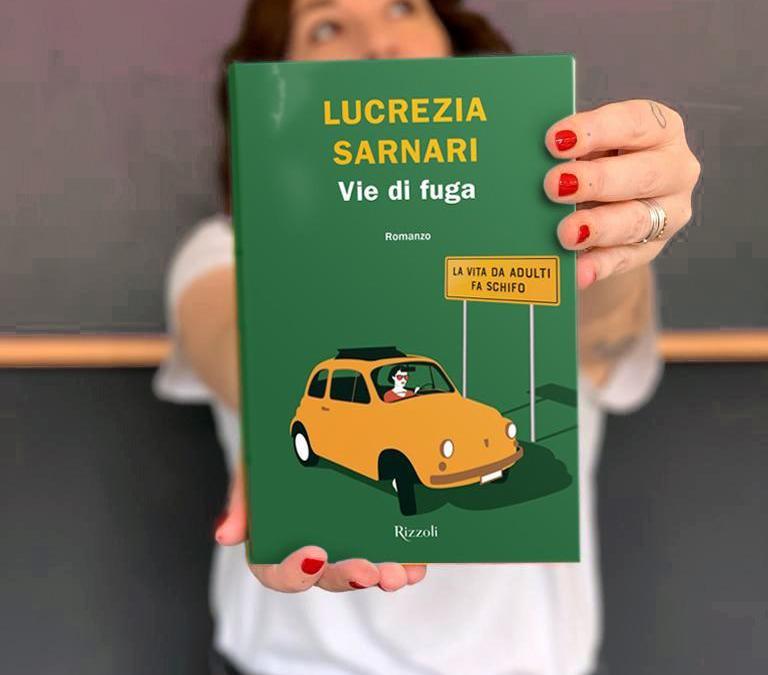 """Lucrezia Sarnari presenta """"Vie di Fuga"""", il suo secondo romanzo per Rizzoli"""